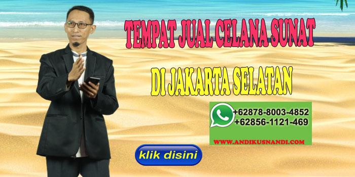 Tempat Jual Celana Sunat di Jakarta Selatan Hub. 0856-1121-469