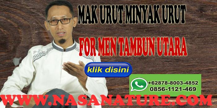 MAK URUT MINYAK URUT FOR MEN TAMBUN UTARA