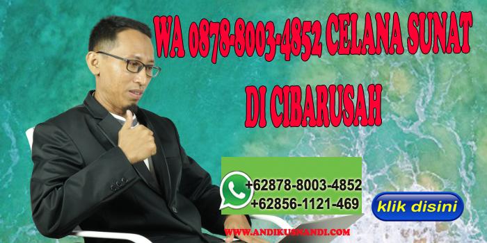 WA 0878-8003-4852 CELANA SUNAT DI CIBARUSAH