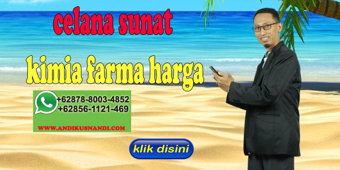 Celana Sunat Kimia Farma Harga di Bekasi Timur