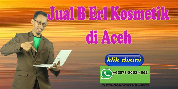Jual B Erl Kosmetik di Aceh Hubungi WA 0878-8003-4852